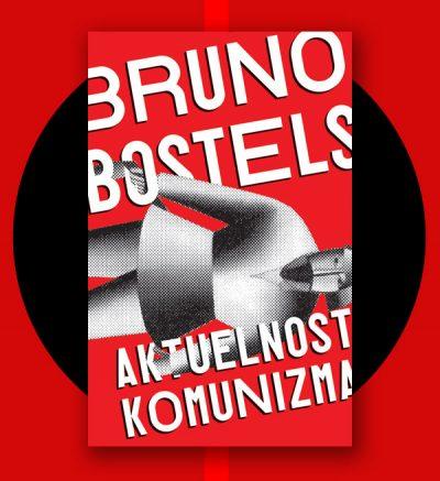 Bruno Bostels Aktuelnost komunizma