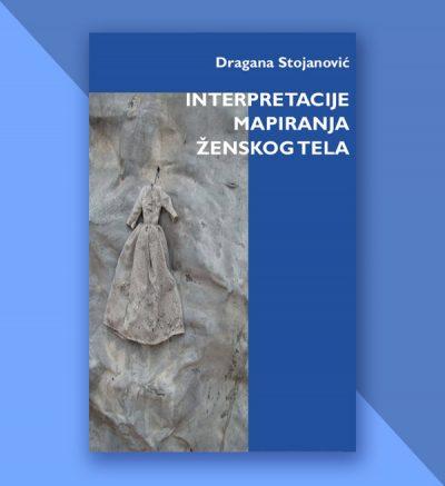 Dragana Stojanović Interpretacije mapiranja ženskog tela