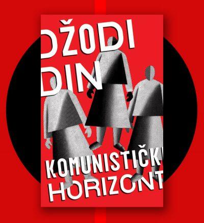 Džodi Din Komunistički horizont
