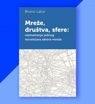 Bruno Latur Mreže, društva, sfere