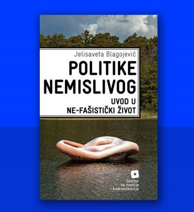 Jelisaveta Blagojević Politike nemislivog