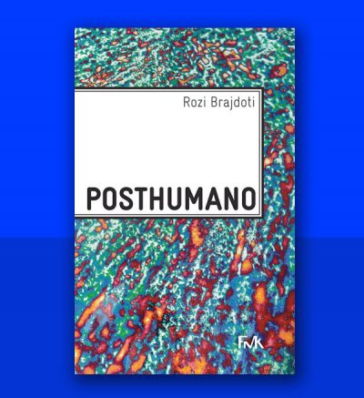 Rozi Brajdoti Posthumano