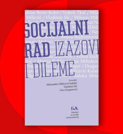 Socijalni rad: Izazovi i dileme