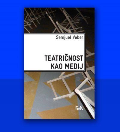Semjuel Veber Teatričnost kao medij