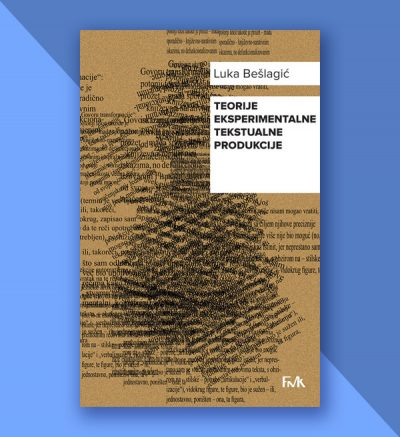 Luka Bešlagić Teorije eksperimentalne tekstualne produkcije