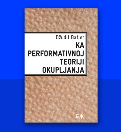 Džudit Batler Ka performativnoj teoriji okupljanja