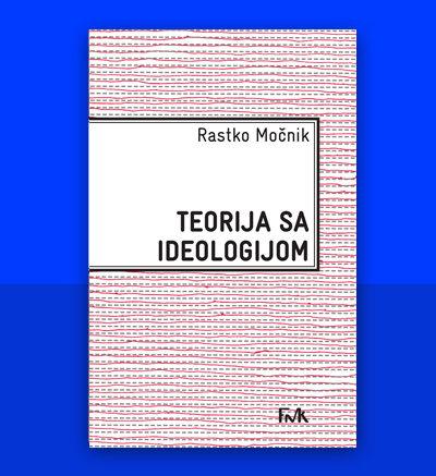 Rastko Močnik Teorija sa ideologijom FMK knjige
