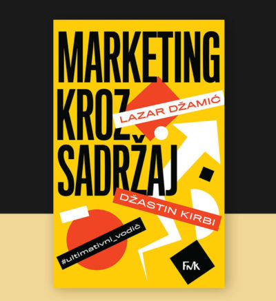 Lazar Džamić Džastin Kirbi Marketing kroz sadržaj FMK knjige